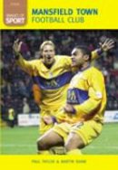 Shaw, Martin, Taylor, Paul - Mansfield Town (Images of Sport) - 9780752444147 - V9780752444147