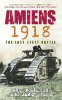 McWilliams, James; Steel, James - Amiens 1918 - 9780752444260 - V9780752444260