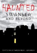 South Wales Paranormal Research - Haunted Swansea - 9780752444574 - V9780752444574