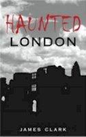 Clark, James - Haunted London - 9780752444598 - V9780752444598