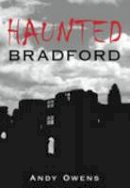 Owens, Andy - Haunted Bradford - 9780752444826 - V9780752444826