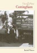 Waters, Rachel - Cottingham (Then & Now) - 9780752444871 - V9780752444871