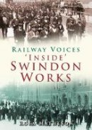 Matheson, Rosa - Railway Voices: 'Inside' Swindon Works - 9780752445267 - V9780752445267