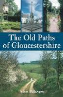 Pilbeam - The Old Paths of Gloucestershire - 9780752445403 - V9780752445403