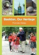 Clamp, Frances - Basildon: Our Heritage - 9780752445519 - V9780752445519