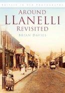 Davies - Llanelli Revisited - 9780752445588 - V9780752445588