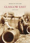Adams, Gordon - Glasgow East (Images of Scotland) - 9780752445670 - V9780752445670