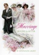 Light, A. Dennison - Marriage: Before & After - 9780752446301 - V9780752446301