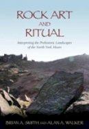 Smith, Brian A., Walker, Alan A. - Rock Art and Ritual - 9780752446349 - V9780752446349
