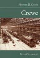 Ollerhead - Crewe: History & Guide - 9780752446547 - V9780752446547