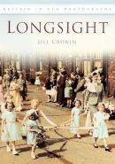 Cronin, Jill, Rhodes, Frank - Longsight (Britain in Old Photographs) - 9780752446554 - V9780752446554