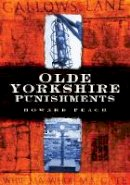 Peach, Howard - Olde Yorkshire Punishments - 9780752446615 - V9780752446615