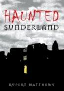 Matthews, Rupert - Haunted Sunderland - 9780752446639 - V9780752446639