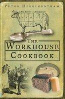 Higginbotham, Peter - Workhouse Cookbook - 9780752447308 - V9780752447308