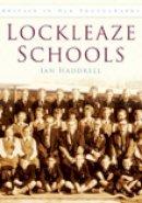 Haddrell, Ian - Lockleaze School (Images of  England) - 9780752447544 - V9780752447544