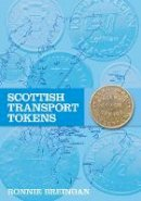 Breingan, Ronnie - Scottish Transport Tokens - 9780752447643 - V9780752447643