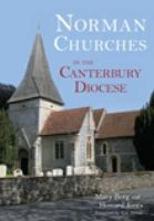 Berg, Mary; Jones, Howard - Norman Churches in the Canterbury Diocese - 9780752447766 - V9780752447766