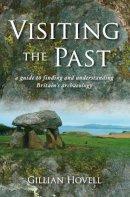 Hovell, Gillian - Visiting the Past - 9780752448336 - V9780752448336