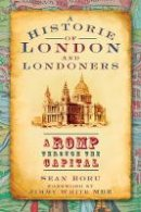 Boru, Sean - A History of London & Londoners: A Romp Through the Capital - 9780752448619 - V9780752448619