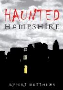Matthews - Haunted Hampshire - 9780752448626 - V9780752448626