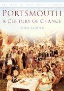 Sadden, John - Portsmouth: A Century of Change - 9780752448770 - V9780752448770