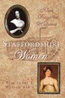 Inder, Pam, Aldis, Marion - Staffordshire Women: Nine Forgotten Histories - 9780752448817 - V9780752448817