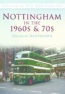 Whitworth, Douglas - Nottingham in the 1960s and 70s (Britain in Old Photographs (History Press)) - 9780752448879 - V9780752448879