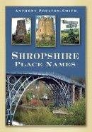 Poulton-Smith, Anthony - Shropshire Place Names - 9780752448893 - V9780752448893
