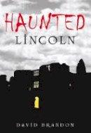 Brandon - Haunted Lincoln - 9780752448916 - V9780752448916