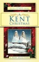 Doel, Fran, Doel, Geoff - A Kent Christmas: A New Selection - 9780752448923 - V9780752448923