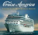 Cartwright, Roger - Cruise America: A History of the American Cruise Industry - 9780752449111 - V9780752449111