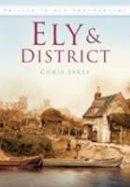 Jakes, Chris - Ely & District in Old Photographs (Britain in Old Photographs) - 9780752449449 - V9780752449449