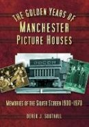 Southall, Derek - The Golden Years of Manchester's Picture Houses - 9780752449814 - V9780752449814