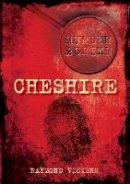 Vickers, Raymond - Murder and Crime Cheshire - 9780752449869 - V9780752449869