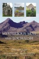 Holder, Geoff - The Guide to Mysterious Skye and Lochalsh - 9780752449890 - V9780752449890