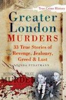 Stratmann, Linda - Greater London Murders - 9780752451244 - V9780752451244