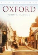 Blackham, Robert S. - Oxford in Old Photographs (Britain in Old Photographs) - 9780752451282 - V9780752451282