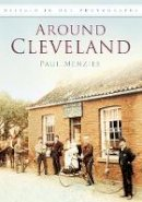 Menzies, Paul - Around Cleveland in Old Photographs - 9780752451367 - V9780752451367
