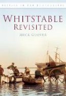 Glover, Mick - Whitstable Revisited - 9780752451435 - V9780752451435