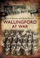 Beasley, David, Russell, Andy - Wallingford at War - 9780752451527 - V9780752451527