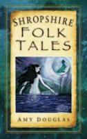 Douglas, Amy - Shropshire Folk Tales - 9780752451558 - V9780752451558