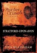 Billingham, Nick - Stratford Upon Avon Murder & Crime - 9780752451688 - V9780752451688