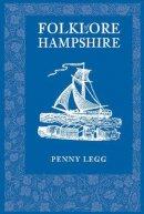Legg, Penny - Folklore of Hampshire - 9780752451794 - V9780752451794