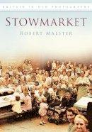Malster, Robert - Stowmarket - 9780752451954 - V9780752451954