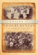 Williams, Judith - Voices of Shoeburyness - 9780752452234 - V9780752452234