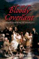 Ireland, Ronald - The Bloody Covenant - 9780752452586 - V9780752452586