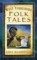 Billingsley, John - West Yorkshire Folk Tales - 9780752452920 - V9780752452920