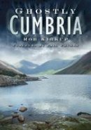 Kirkup, Rob - Ghostly Cumbria - 9780752453125 - V9780752453125