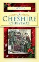 Brack, Alan - A Cheshire Christmas - 9780752453347 - V9780752453347