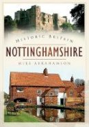 Abrahamson, Mike - Historic Britain: Nottinghamshire - 9780752453521 - V9780752453521